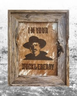 Tombstone: I'm Your Huckleberry
